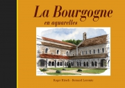 La Bourgogne en aquarelles (avec Roger Hirsch)