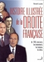 Histoire illustre de la droite franaise